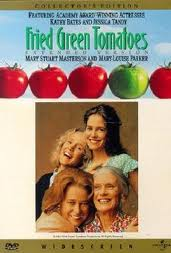 Inspirational Movie -Fried Green Tomatoes